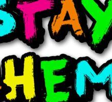 Stay Schemin' Sticker