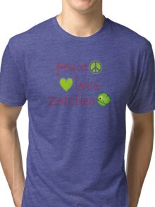 Peace Love and Zombies Tri-blend T-Shirt