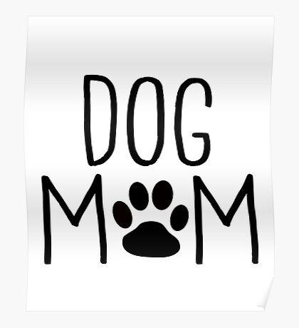 Dog Mom - Custom Design for Dog Owners Poster