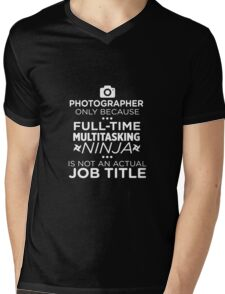 Photographer Because Multitasking Ninja Not Job Mens V-Neck T-Shirt