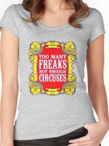 Too many freaks not enough circuses Women's Fitted Scoop T-Shirt