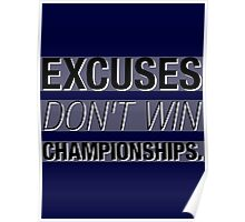 Excuses Don't Win Championships. Poster