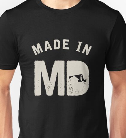 Made in MD Unisex T-Shirt