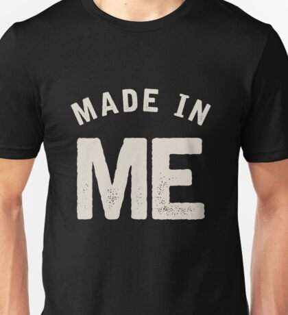 Made in ME Unisex T-Shirt