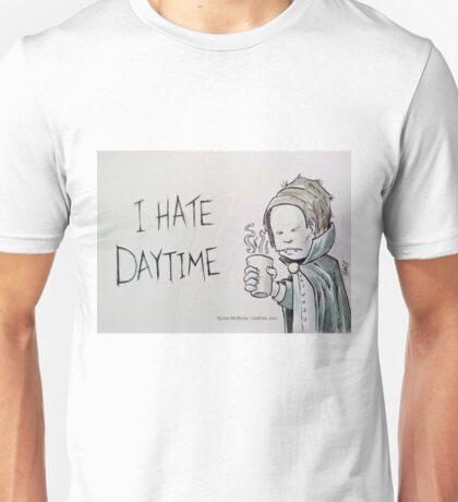 I Hate Daytime Unisex T-Shirt