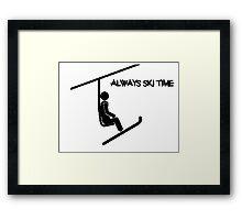ALWAYS SKI TIME Framed Print