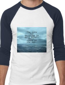 The cure for anything is salt water Men's Baseball ¾ T-Shirt