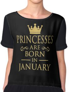 PRINCESSES ARE BORN IN JANUARY Chiffon Top