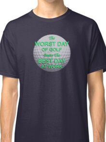 Worst Day of Golf 2 Classic T-Shirt