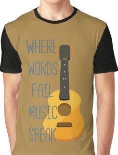Where words fail Music speak Graphic T-Shirt