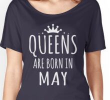 QUEEN ARE BORN IN MAY Women's Relaxed Fit T-Shirt