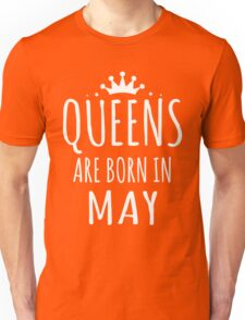 QUEEN ARE BORN IN MAY Unisex T-Shirt