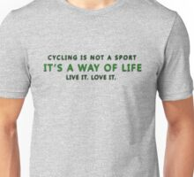 Cycling is not a Sport... Unisex T-Shirt