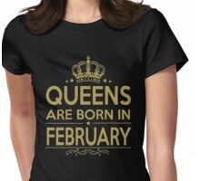 QUEENS ARE BORN IN FEBRUARY Womens Fitted T-Shirt