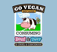 Go Vegan. Beef & Dairy Unisex T-Shirt