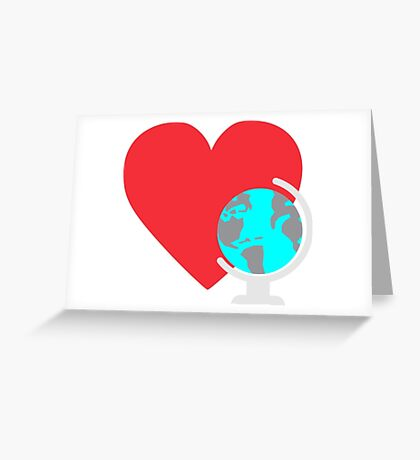 Love  Planet earth Greeting Card