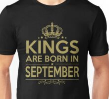 KINGS ARE BORN IN SEPTEMBER Unisex T-Shirt