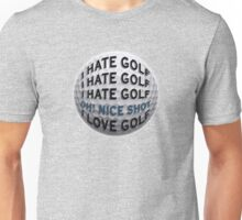 I Hate Golf... Unisex T-Shirt