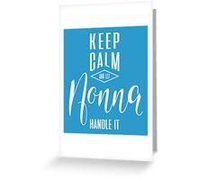 Keep Calm Nonna T-shirt Greeting Card
