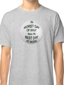 Worst Day of Golf 3 Classic T-Shirt