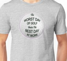 Worst Day of Golf 3 Unisex T-Shirt
