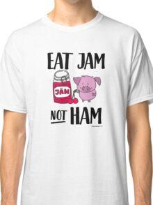 Eat Jam not Ham - Funny Gift for Vegans Classic T-Shirt