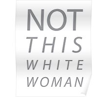 Not This White Woman Poster