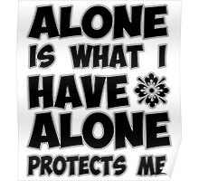 Alone is what I have Poster