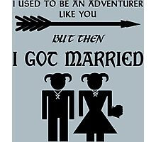 But Then I Got Married Photographic Print