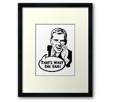 That's What She Said Funny Retro Vintage Men Design Framed Print