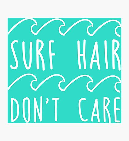 Surf hair don't care Photographic Print
