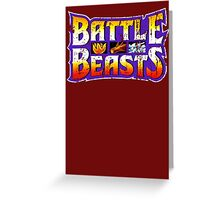 Battle Beasts Greeting Card