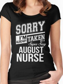 Sorry I'm already taken by a super sexy August Nurse Women's Fitted Scoop T-Shirt