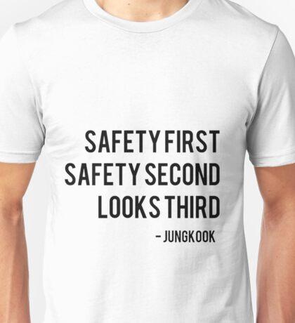 safety first safety second looks third - jungkook Unisex T-Shirt
