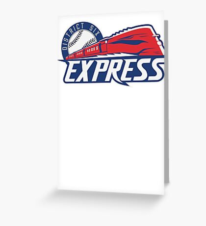 District 6 Express Greeting Card