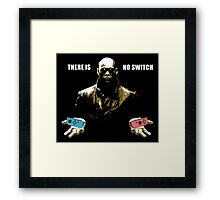 There is no switch Framed Print