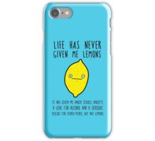 Life has never given me lemons iPhone Case/Skin