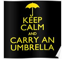 Keep Calm And Carry An Umbrella Poster