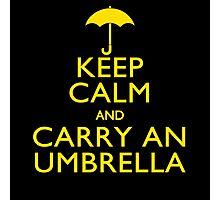 Keep Calm And Carry An Umbrella Photographic Print