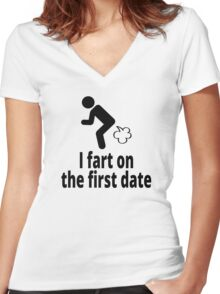 I fart on the first date Women's Fitted V-Neck T-Shirt