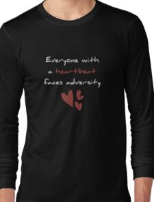 Everyone with Heartbeat Faces Adversity Shirt Long Sleeve T-Shirt