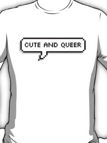 Cute And Queer Bubble T-Shirt