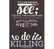 It's A Metaphor Photographic Print