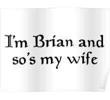 Monty Python - I'm Brian and so's my wife Poster
