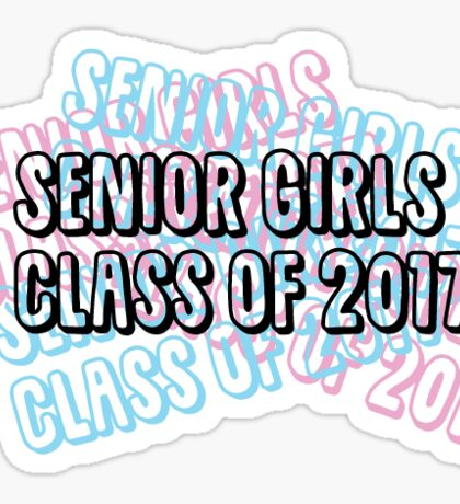 Senior Girls Class of 2017 design  Sticker
