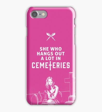 buffy: she who hangs out a lot in cemeteries iPhone Case/Skin