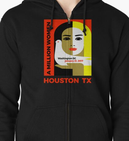 Women's March on Houston, Texas January 21, 2017 Zipped Hoodie