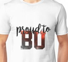 Proud to BU Unisex T-Shirt