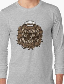 Bearded for Your Pleasure Long Sleeve T-Shirt
