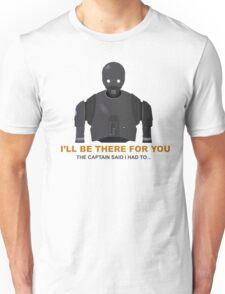 The Captain Said I Had To Unisex T-Shirt